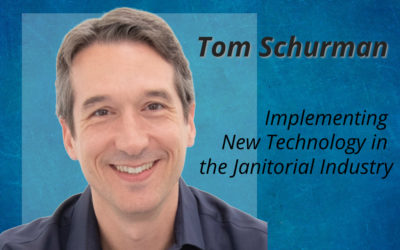 Servicon CTO Tom Schurman on Implementing New Technology in the Janitorial Industry